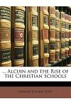 ... Alcuin and the Rise of the Christian Schools