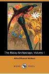 The Malay Archipelago, Volume I (Dodo Press)
