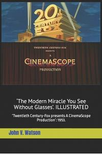 'The Modern Miracle You See Without Glasses': 'Twentieth Century-Fox presents A CinemaScope Production': 1953