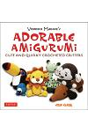 Adorable Amigurumi - Cute and Quirky Crocheted Critters: Instructions for Crocheted Stuffed Toys