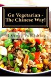 Go Vegetarian - The Chinese Way!