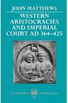 Western Aristocracies and Imperial Court, Ad 364-425