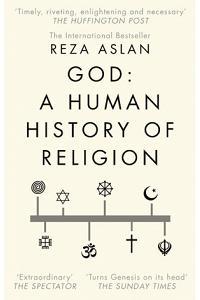 Reza Aslan - God : A Human History of Religion