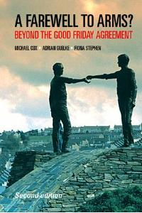 Farewell to Arms?: Beyond the Good Friday Agreement