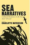 Sea Narratives: Cultural Responses to the Sea, 1600-Present