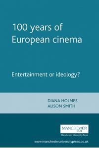 100 Years of European Cinema: Entertainment or Ideology?