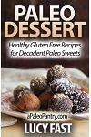 Paleo Dessert: Healthy Gluten Free Recipes for Decadent Paleo Sweets