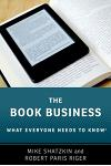 The Book Business: What Everyone Needs to Know(r)