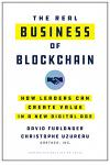The Real Business of Blockchain: How Leaders Can Create Value in a New Digital Age