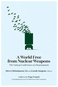 A World Free from Nuclear Weapons: The Vatican Conference on Disarmament