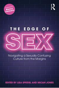 The Edge of Sex: Navigating a Sexually Confusing Culture from the Margins