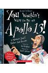 You Wouldn't Want to Be on Apollo 13! (Revised Edition)