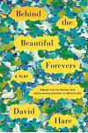 Behind the Beautiful Forevers: A Play