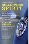 Bulletproof Spirit, Revised Edition: The First Responder's Essential Resource for Protecting and Healing Mind and Heart