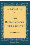 The Rappahannock River Country (Classic Reprint)