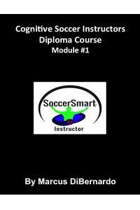 Cognitive Soccer Instructors Diploma Course: Module #1