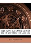 The Facts Concerning the Eight Condemned Leaders