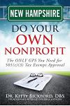 New Hampshire Do Your Own Nonprofit: The ONLY GPS You Need for 501c3 Tax Exempt Approval