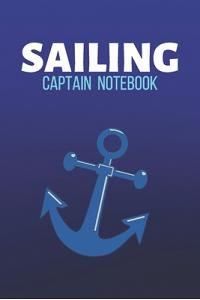 Sailing Captain Notebook: Sailing Journal & Ship Notebook - Captain Diary To Write In (110 Lined Pages, 6 x 9 in) Gift For School, Students, Ins