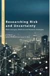 Researching Risk and Uncertainty: Methodologies, Methods and Research Strategies