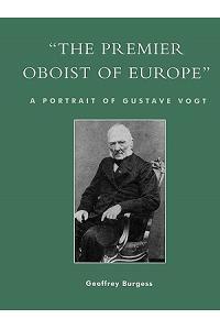 'the Premier Oboist of Europe': A Portrait of Gustave Vogt