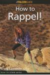 How to Climb: How to Rappel!