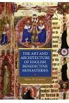 The Art and Architecture of English Benedictine Monasteries