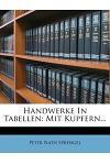 Handwerke in Tabellen: Mit Kupfern...