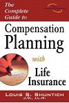 The Complete Guide to Compensation Planning with Life Insurance