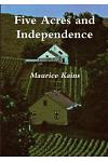 Five Acres and Independence: The Practical Guide to Selecting and Managing a Small Farm