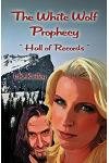 The White Wolf Prophecy - Hall of Records - Book 2
