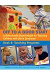 Off to a Good Start: A Behaviorally Based Model for Teaching Children with Down Syndrome: Book 2: Teaching Programs