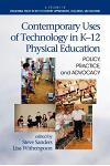 Contemporary Uses of Technology in K-12 Physical Education: Policy, Practice, and Advocacy