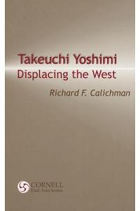 Takeuchi Yoshimi: Displacing the West