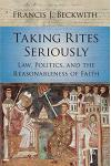 Taking Rites Seriously: Law, Politics, and the Reasonableness of Faith