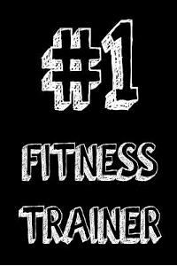 #1 Fitness Trainer: Best Fitness Coach Ever Appreciation Gift Notebook