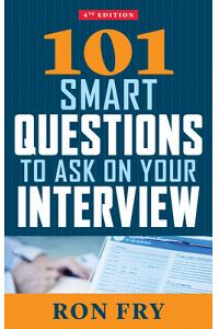 101 Smart Questions to Ask on Your Interview, Fourth Edition