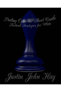 Peeling Open the Short Castle: Tactical Strategies for White