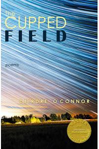 The Cupped Field (Able Muse Book Award for Poetry)