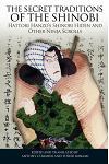The Secret Traditions of the Shinobi: Hattori Hanzo's Shinobi Hiden and Other Ninja Scrolls