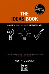 The Ideas Book: 60 Ways to Generate Ideas More Effectively