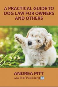 A Practical Guide to Dog Law for Owners and Others