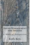 Anger Management for Inmates: A Biblical Perspective