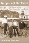 Keepers of the Light: The Story of the Point Conception Lighthouse