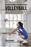 The Complete Guidebook to Exploiting Your RMR in Volleyball: Learn How to Accelerate Your Resting Metabolic Rate to Drop Fat and Generate Lean Muscle