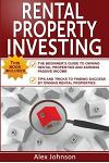Rental Property Investing: 2 Manuscripts in 1- The Beginner's Guide to Own Rental Properties + Tips and Tricks for Rental Property Investing( Ren