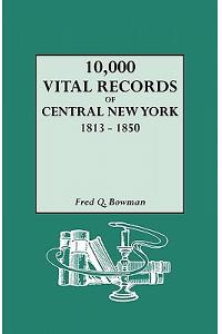 10,000 Vital Records of Central New York, 1813-1850