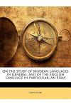 On the Study of Modern Languages in General, and of the English Language in Particular: An Essay