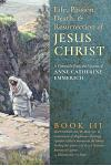 The Life, Passion, Death and Resurrection of Jesus Christ, Book III