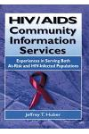 Hiv/AIDS Community Information Services: Experiences in Serving Both At-Risk and Hiv-Infected Populations
